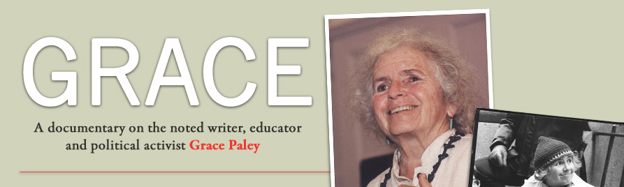 Grace: A documentary on the noted short-story writer, poet, educator and political activist Grace Paley